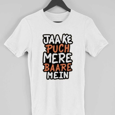 jaake puch mere baare mein t-shirt