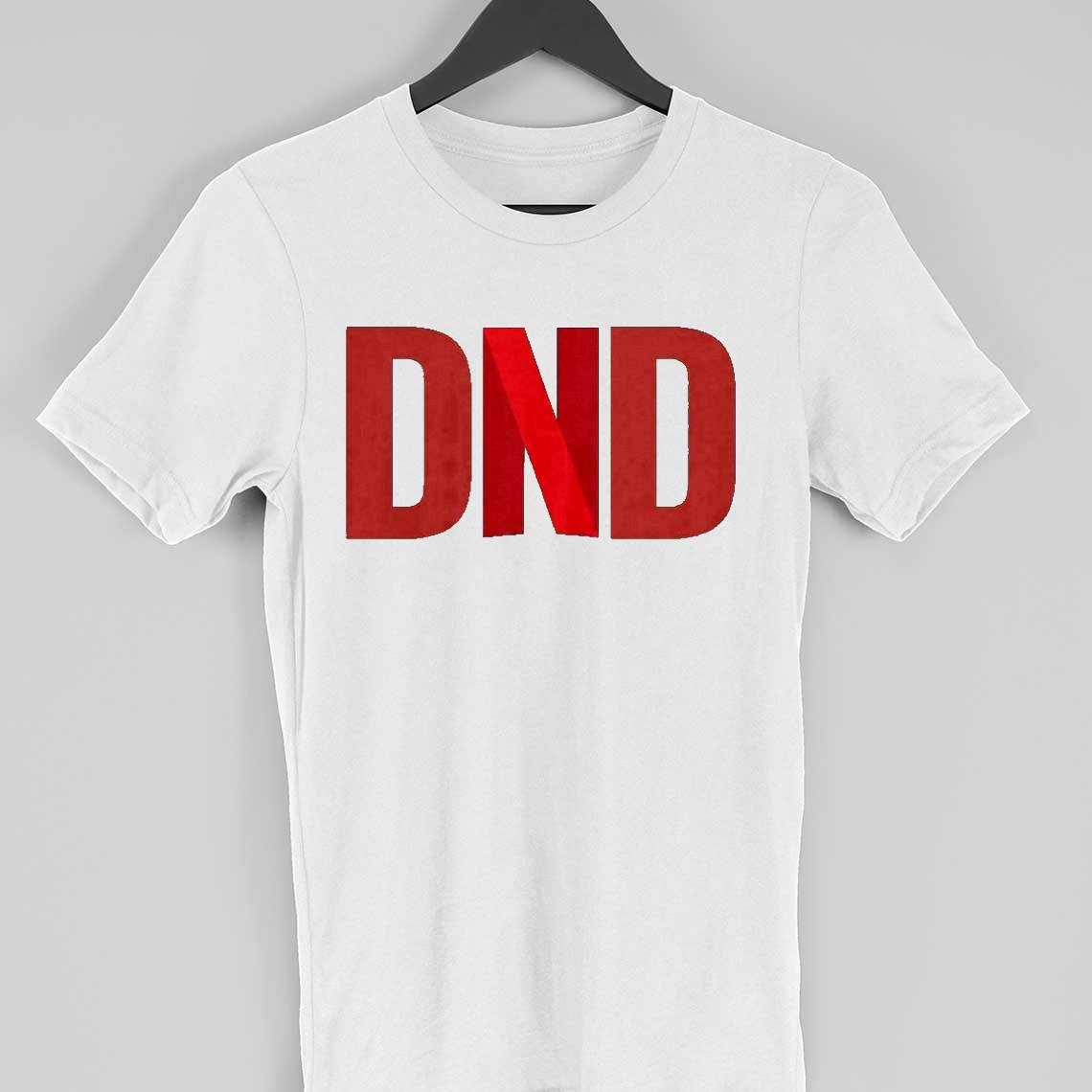 DND T-shirt (Netflix & Chill)