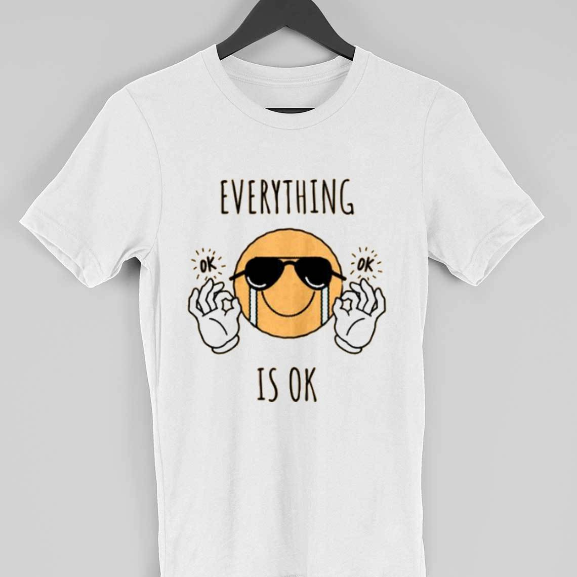 everything is ok t-shirt